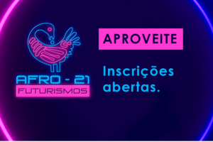 Projeto AFRO21-Futurismos